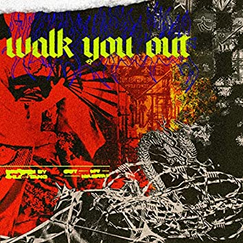Walk You Out
