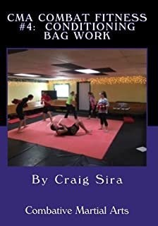 CMA Combat Fitness #4: Conditioning Bag Work