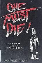 One Must Die: A Six-Week Lenten Drama Series