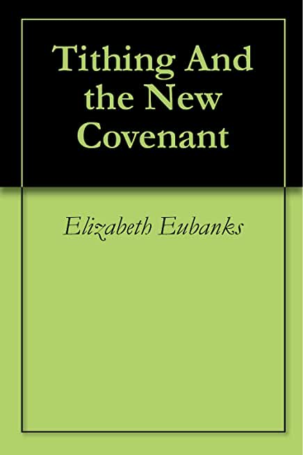 Tithing And the New Covenant (English Edition)