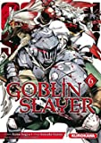 Goblin Slayer - Tome 06 (06)