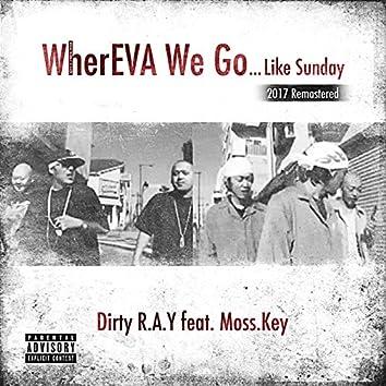 WherEVA We Go -...Like Sunday- (2017 Remastered) [feat. Moss.Key]