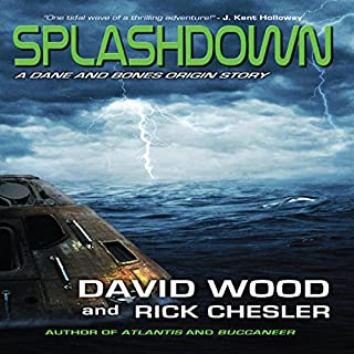Splashdown     A Dane and Bones Origins Story, Dane Maddock Origins, Volume 3              By:                                                                                                                                 David Wood,                                                                                        Rick Chesler                               Narrated by:                                                                                                                                 Jeffrey Kafer                      Length: 3 hrs and 49 mins     45 ratings     Overall 4.4