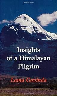 Insights of a Himalayan Pilgrim (Tibetan Art and Culture Series)