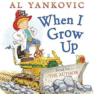 When I Grow Up                   By:                                                                                                                                 Al Yankovic                               Narrated by:                                                                                                                                 Al Yankovic                      Length: 6 mins     62 ratings     Overall 4.6