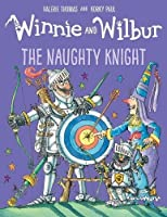 Winnie and Wilbur: The Naughty Knight (Winnie & Wilbur)