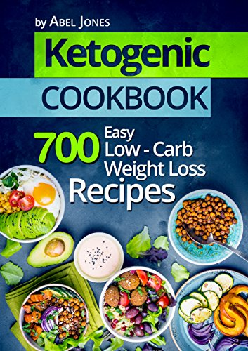Amazon Com Ketogenic Diet Top 700 Easy Low Carb Weight Loss Recipes The Complete Beginners Cookbook Guide With Meal Plan Ebook Jones Abel Kindle Store