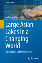 Large Asian Lakes in a Changing World: Natural State and Human Impact (Springer Water)