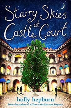 Starry Skies at Castle Court: Part Four by [Holly Hepburn]
