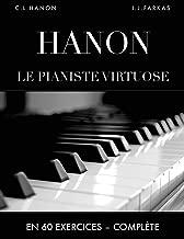 Hanon: Le pianiste virtuose en 60 exercices: Complète (Édition revue et corrigée) (French Edition)
