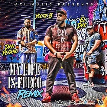 My Life Is Fuego Remix (feat. El Dre & Dan Peshie)