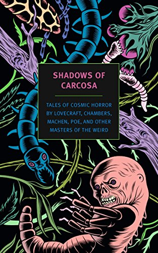 Shadows of Carcosa: Tales of Cosmic Horror by Lovecraft, Chambers, Machen, Poe, and Other Masters of the Weird (New York Review Books Classics)の詳細を見る