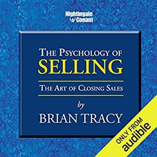 The Psychology of Selling     The Art of Closing Sales              Written by:                                                                                                                                 Brian Tracy                               Narrated by:                                                                                                                                 Brian Tracy                      Length: 5 hrs and 19 mins     86 ratings     Overall 4.7