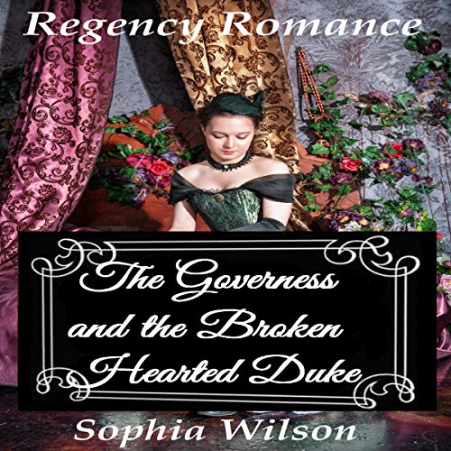 The Governess and the Broken Hearted Duke audiobook cover art