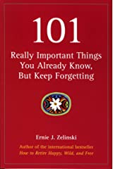 101 Really Important Things You Already Know, But Keep Forgetting Kindle Edition