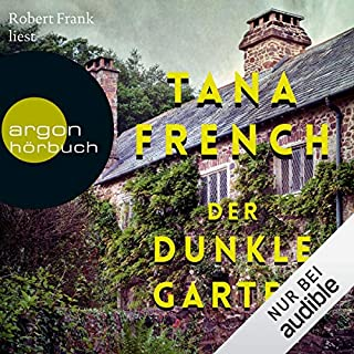 Der dunkle Garten                   By:                                                                                                                                 Tana French                               Narrated by:                                                                                                                                 Robert Frank                      Length: 21 hrs and 32 mins     Not rated yet     Overall 0.0