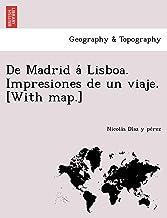 De Madrid á Lisboa. Impresiones de un viaje. [With map.]