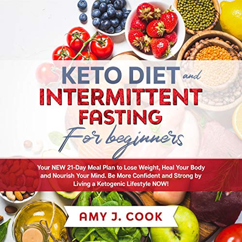 Keto Diet and Intermittent Fasting for Beginners Audiobook By Amy J. Cook cover art