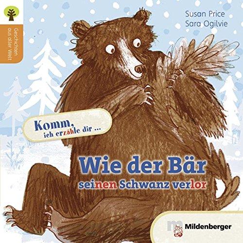 Geschichten aus aller Welt: Wie der Bär seinen Schwanz verlor