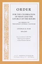 Order for the celebration of mass and the liturgy of the hours. According to the roman general calendar. Liturgical year 2014-2015