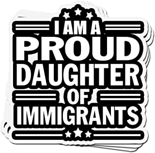 shopdoz 3 PCs Stickers I Am The Proud Daughter of Immigrants 4 × 3 Inch Die-Cut Wall Decals for Laptop Window