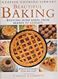 Beautiful Baking: Enticing Home Bakes, from Breads to Gateaux (Creative Cooking Library)