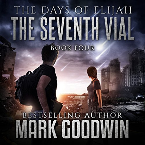 The Seventh Vial: A Novel of the Great Tribulation     The Days of Elijah, Book 4              By:                                                                                                                                 Mark Goodwin                               Narrated by:                                                                                                                                 Kevin Pierce                      Length: 6 hrs and 24 mins     711 ratings     Overall 4.9
