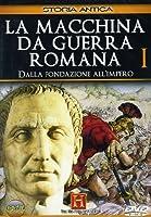 La Macchina Da Guerra Romana #01 [Italian Edition]
