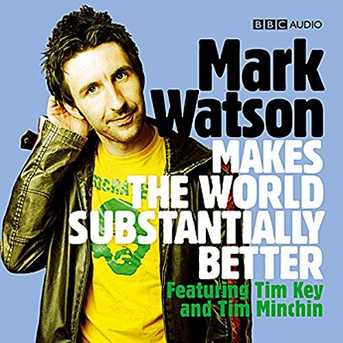 Mark Watson Makes the World Substantially Better Titelbild