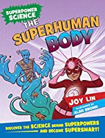 The Superhuman Body (Superpower Science)