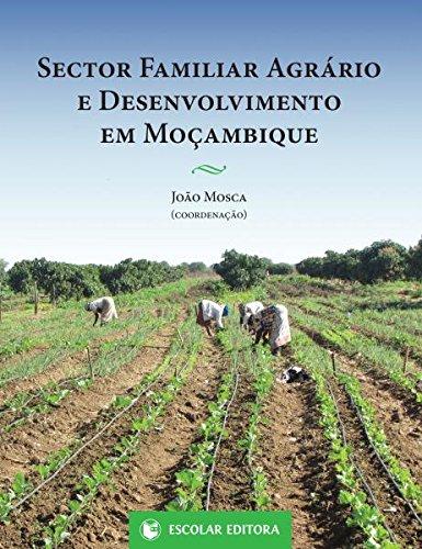 Sector Familiar Agrário e Desenvolvimento em Moçambique