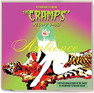AMBIENCE 63 NUGGETS FROM THE CRAMPS' RECORD VAULT - FURTHER INHALATIONS IN THE SMOG OF INCREDIBLY STRANGE MUSIC