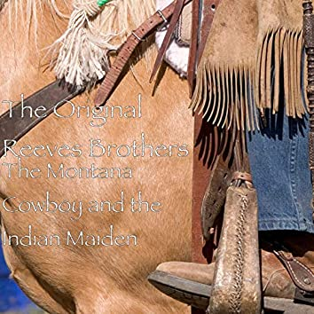 The Montana Cowboy and the Indian Maiden