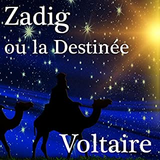 Zadig ou la Destinée                   By:                                                                                                                                 Voltaire                               Narrated by:                                                                                                                                 Alain Couchot                      Length: 3 hrs and 30 mins     6 ratings     Overall 4.3