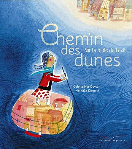 Chemin des dunes (Prix Unicef de Litterature Jeunesse 2018) (Les histoires)