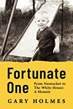 Fortunate One: From Nantucket to the White House: A Memoir