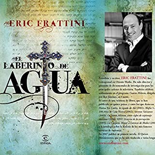 El laberinto de agua [The Water Maze]                   By:                                                                                                                                 Eric Frattini                               Narrated by:                                                                                                                                 Sonolibro                      Length: 14 hrs and 39 mins     57 ratings     Overall 3.9