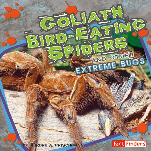 Goliath Bird-Eating Spiders and Other Extreme Bugs audiobook cover art