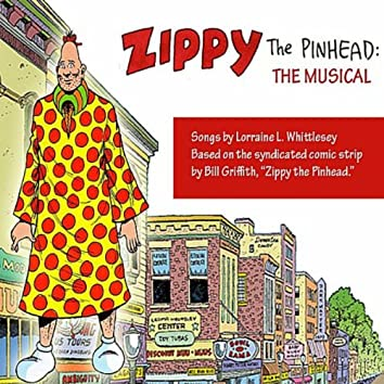 Zippy the Pinhead: the Musical