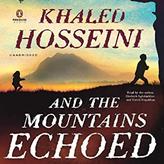 And the Mountains Echoed                   By:                                                                                                                                 Khaled Hosseini                               Narrated by:                                                                                                                                 Khaled Hosseini,                                                                                        Navid Negahban,                                                                                        Shohreh Aghdashloo                      Length: 14 hrs and 1 min     4,466 ratings     Overall 4.1