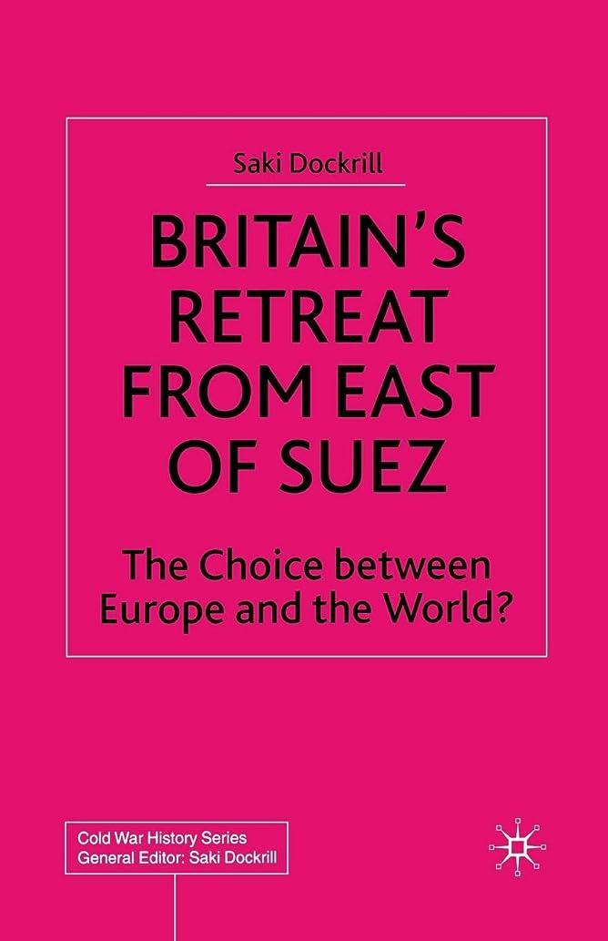 重要性シードメガロポリスBritain's Retreat from East of Suez: The Choice between Europe and the World? (Cold War History)