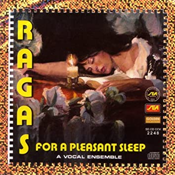 Ragas For A Pleasant Sleep - A Vocal Ensemble