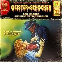 Der Mörder aus dem Zwischenreich (Geister-Schocker 39) Hörbuch