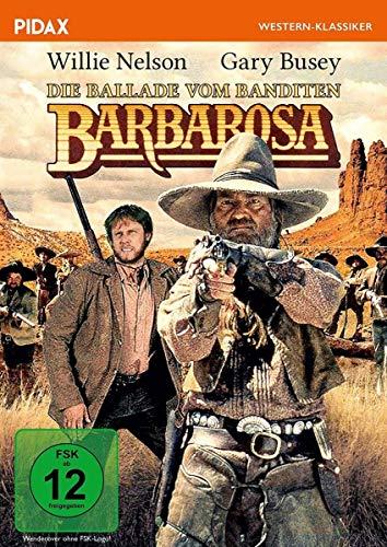 Die Ballade vom Banditen Barbarosa / Großartiger Western mit Willie Nelson und Gary Busey (Pidax Western-Klassiker)
