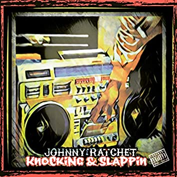 Knockin' & Slappin'