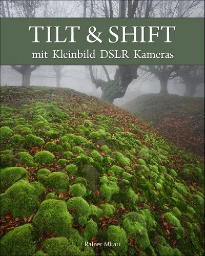 Tilt&Shift mit DSLR Kameras (German Edition)