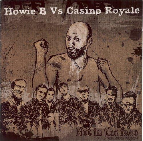 Casino Royale & Howie B.