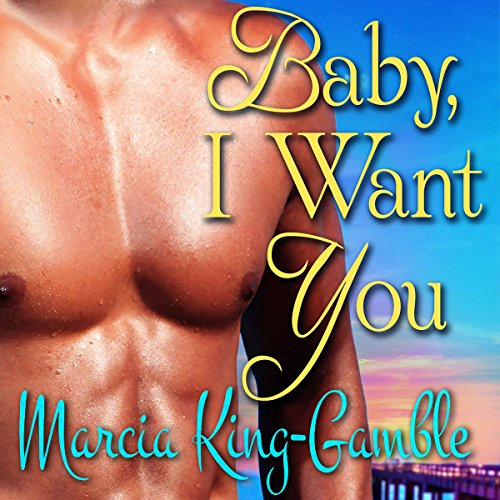 Baby, I Want You audiobook cover art