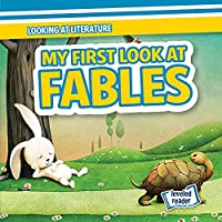 My First Look at Fables (Looking at Literature)