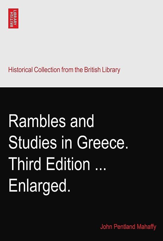 納得させるによるとRambles and Studies in Greece. Third Edition ... Enlarged.
